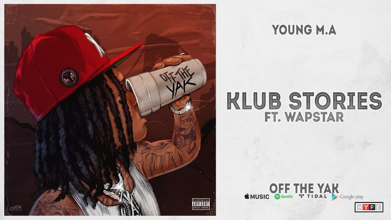"""Young M.A - """"Klub Stories"""" Ft. WAPSTAR (Off the Yak)"""