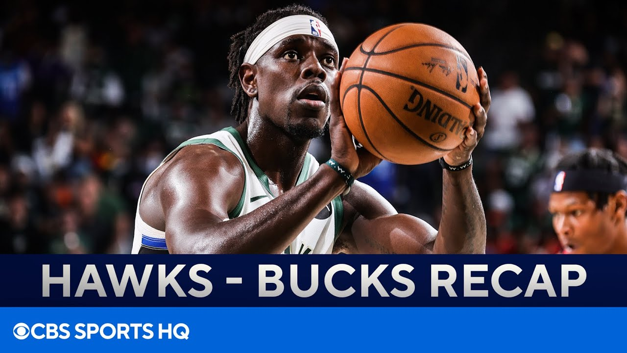 Bucks Dismantle Hawks In Game 2 (Evens Series 1-1)   CBS Sports HQ