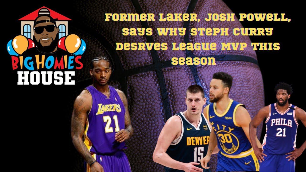 FORMER LAKER, JOSH POWELL, SAYS WHY STEPH CURRY DESERVES NBA MVP