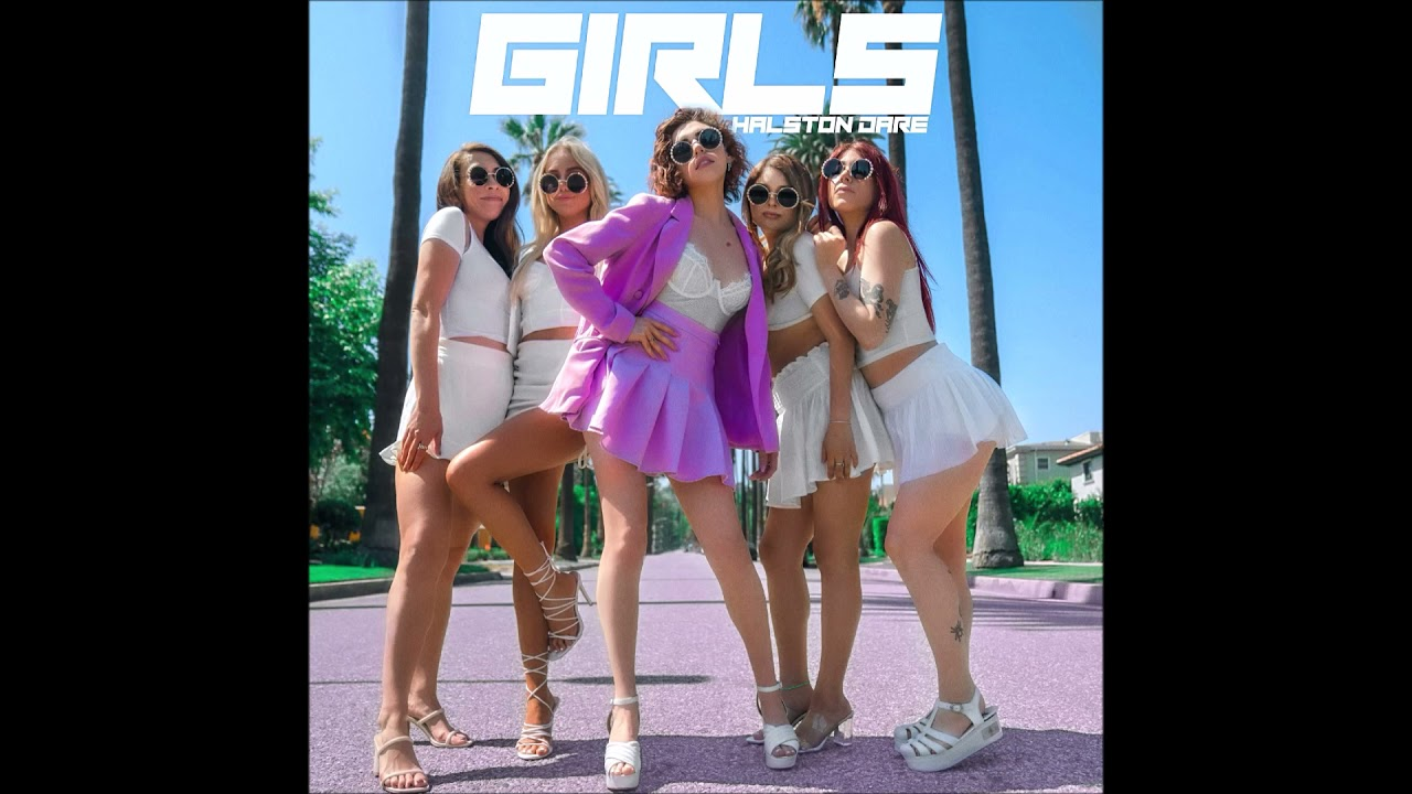 "Halston Dare - ""Girls"" OFFICIAL VERSION"