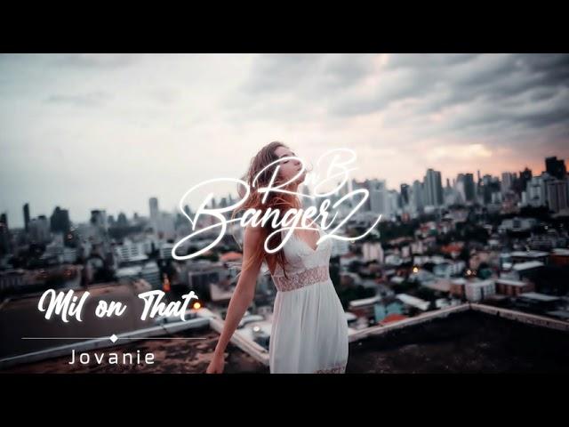 Jovanie - Mil on That (RnB 2021)