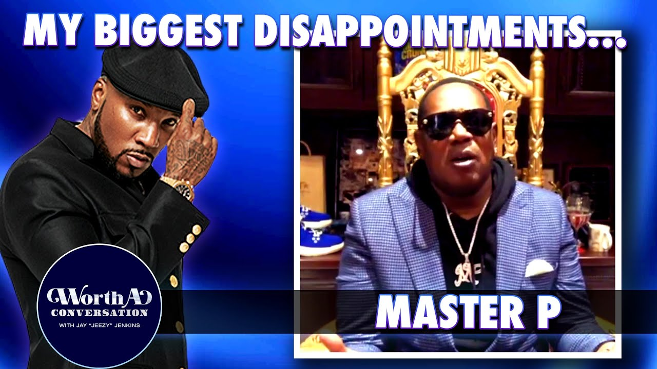 Master P on Disappointments in the Entertainment Industry | Worth a Conversation