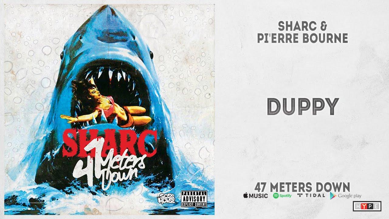 "Sharc & Pi'erre Bourne - ""Duppy"" (47 Meters Down)"