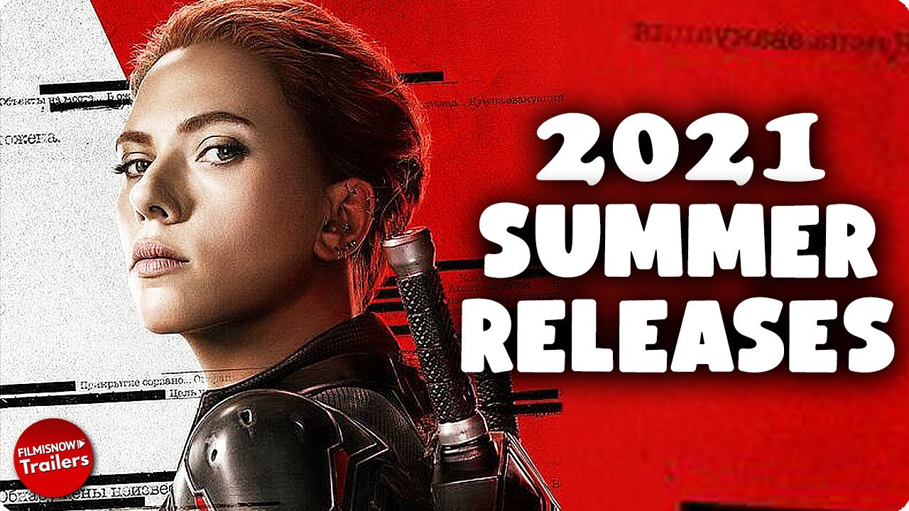 SUMMER 2021 MOVIE PREVIEW | RELEASES YOU CAN'T MISS
