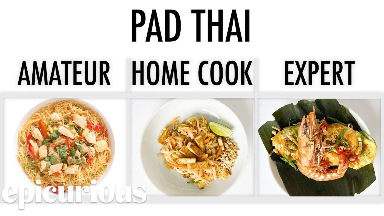 4 Levels of Pad Thai: Amateur to Food Scientist | Epicurious