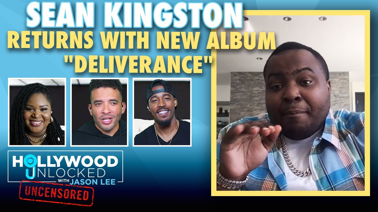 "Sean Kingston's Comeback & His New Album ""Deliverance""   Hollywood Unlocked UNCENSORED"
