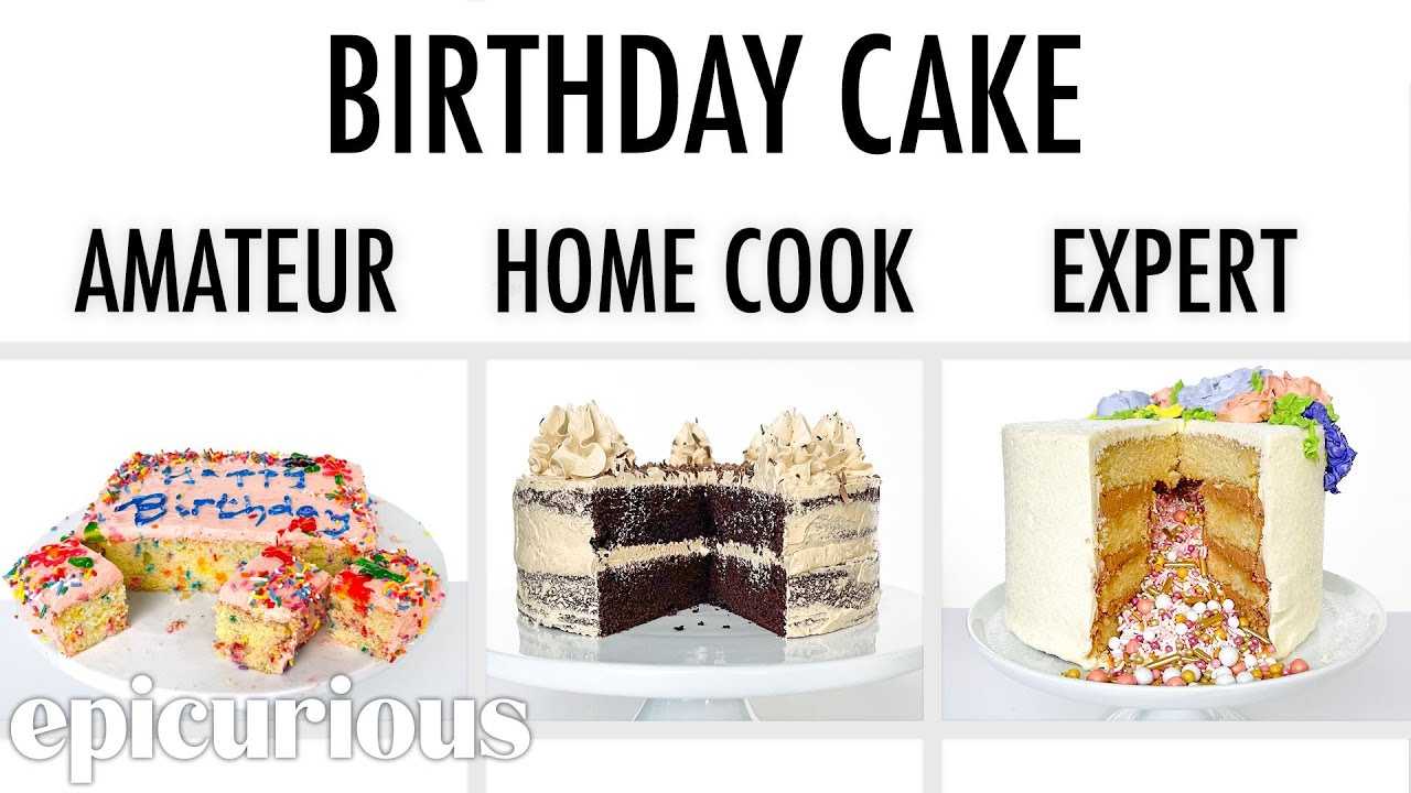 4 Levels of Birthday Cake: Amateur to Food Scientist | Epicurious
