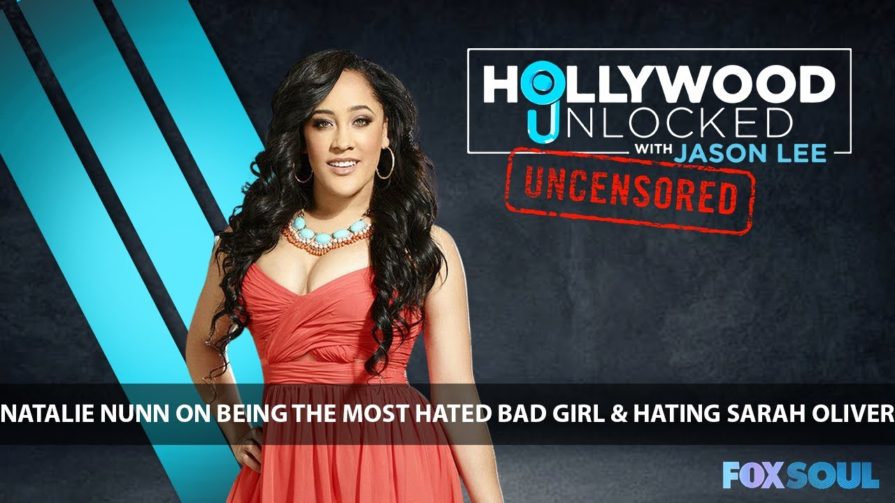 Natalie Nunn On Being The Most Hated Bad Girl & Hating Sarah Oliver