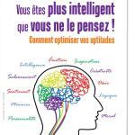 Vous êtes plus intelligent que vous ne le pensez !