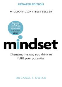 Mindset – Updated Edition: Changing The Way You think To Fulfil Your Potential