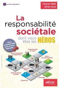 La responsabilité sociétale dont vous êtes les héros