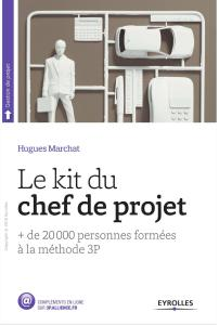 Le Kit du chef de projet: + de 20 000 personnes formées à la méthode 3P (Gestion de projets)