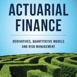 Actuarial Finance: Derivatives, Quantitative Models and Risk Management