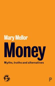 Money: Myths, Truths and Alternatives