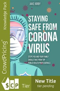 Staying Safe from Coronavirus: Steps You and Your Family Should Take from Top Public Health Professionals (EPUB English Edition)