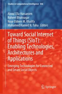 Toward Social Internet of Things (SIoT): Enabling Technologies, Architectures and Applications