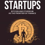 Blockchain Startups: Bitcoin and Ethereum as the Frontier of Finance