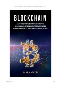 Blockchain Ultimate guide to understanding blockchain, bitcoin, cryptocurrencies, smart contracts and the future of money.