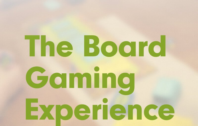 #1: The Board Gaming Experience