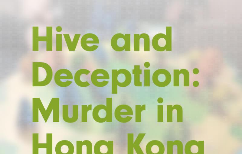 #7: Hive and Deception: Murder in Hong Kong