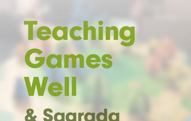 #11: Teaching Games Well, and Sagrada