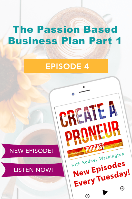 Episode 004 : The Passion Based Business Plan Part 1