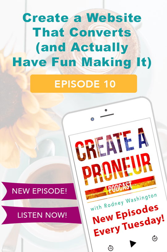 Episode 010 : Create a Website That Converts (and Actually Have Fun Making It)