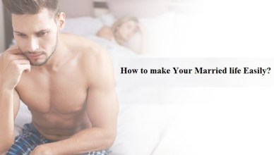 How to make Your Married life easily?