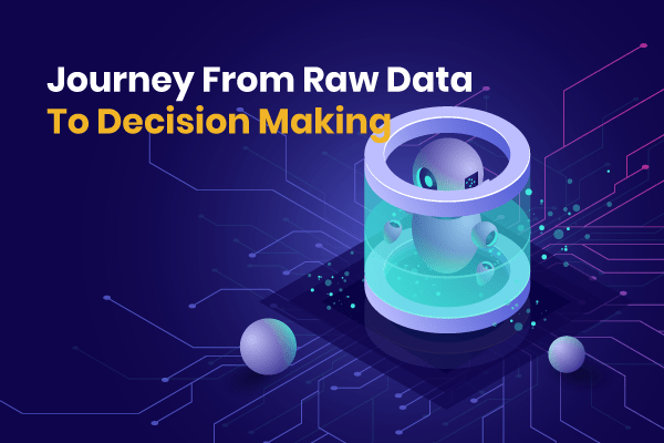 Journey-From-Raw-Data-To-Decision-Making-min