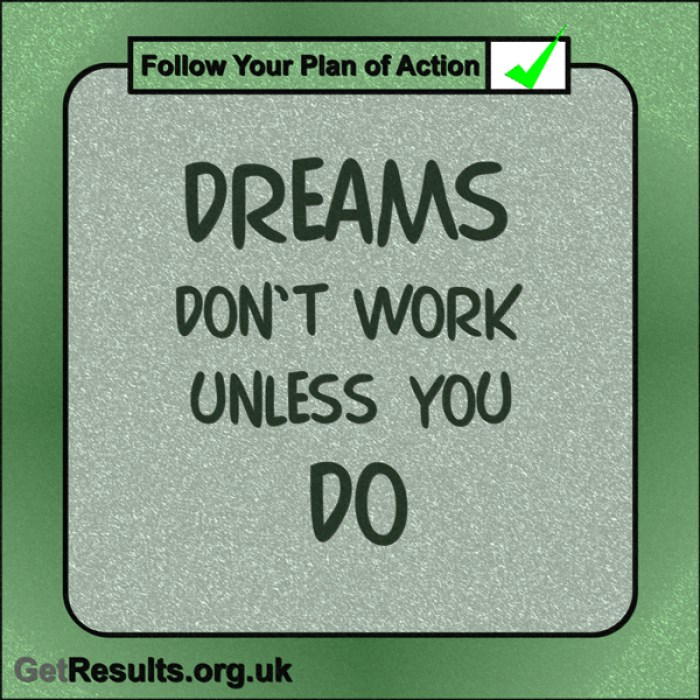 "Get Results: ""Dreams don't work unless you do."""