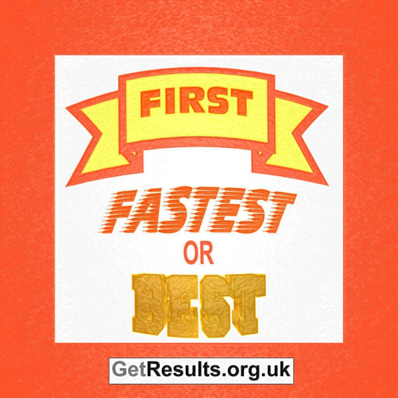 Get Results: First, fastest or best