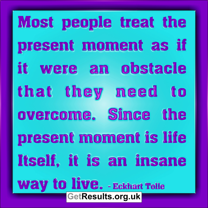 Get Results: Present moment