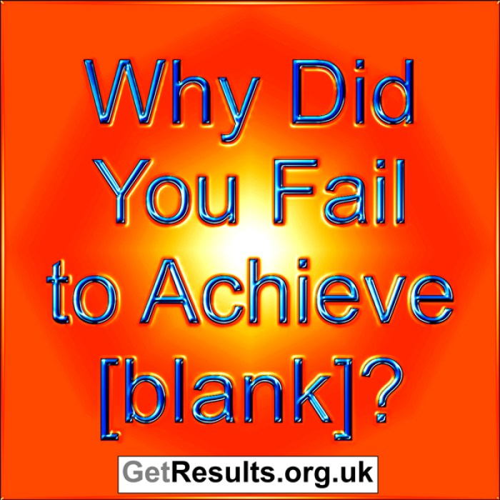 Get results: why did you fail