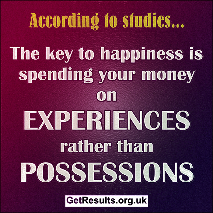 Get Results: experiences rather than possessions