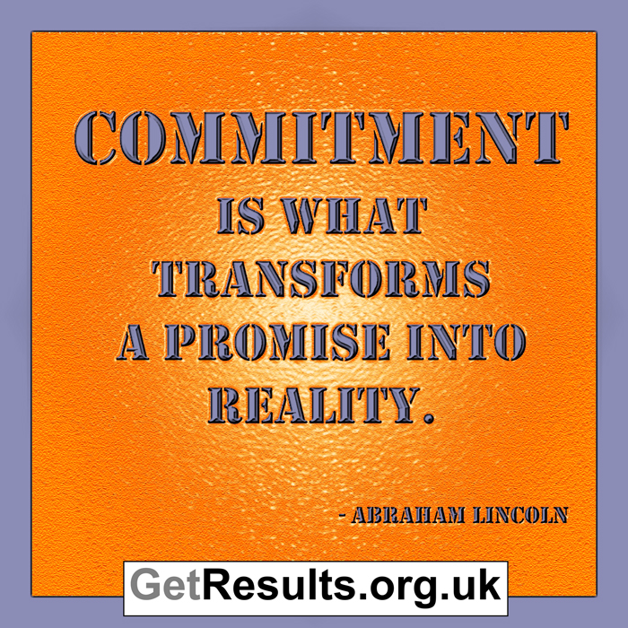Get Results: commitment, being committed