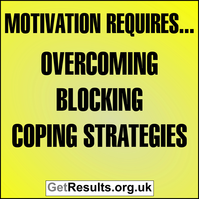 Get Results: overcome blocking coping strategies