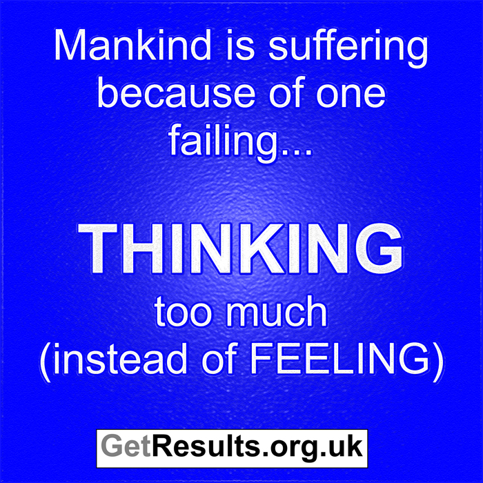Get Results: thinking instead of feeling