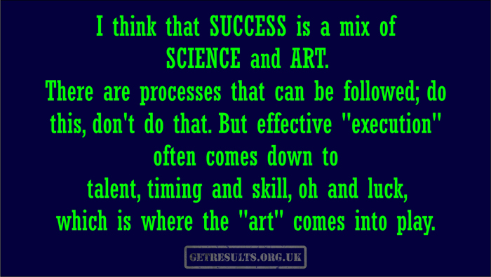 Get Results: success is science and art
