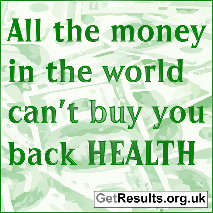 Get Results: money can't buy health