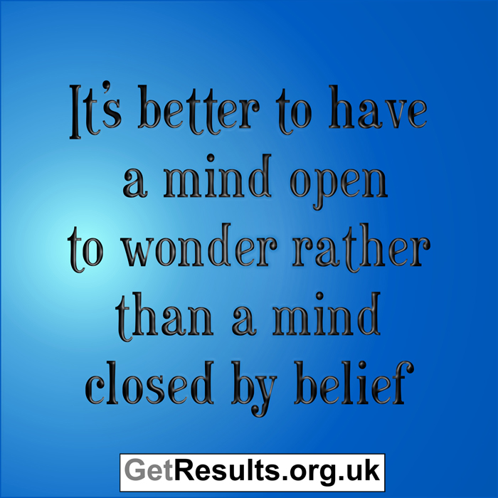 Get Results: open to wonder