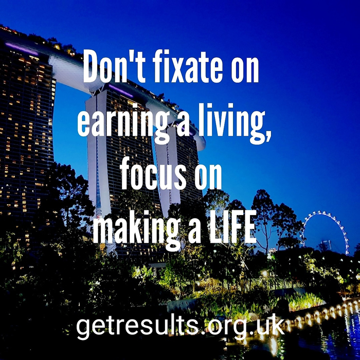 Get Results: focus on making a life