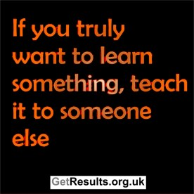 Get Results: learn by teaching