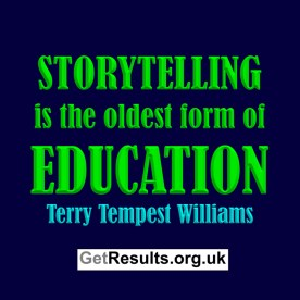 Get Results: storytelling is the oldest form of education