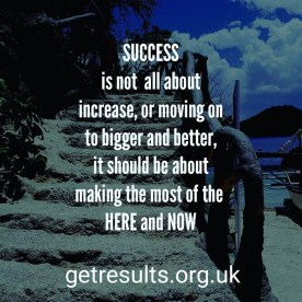 Get Results: success is the here and now
