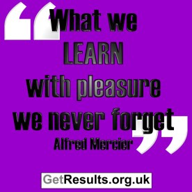 Get Results: learn with pleasure and remember