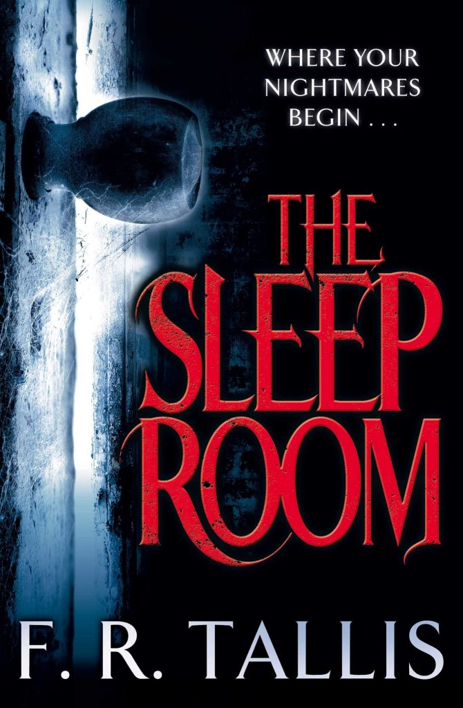 The Sleep Room by F.R. Tallis | 25 Scary Books That Will Keep You Up All Night Awake