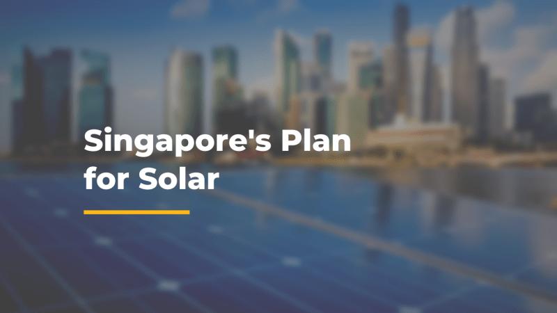 Singapore's Plan for Solar