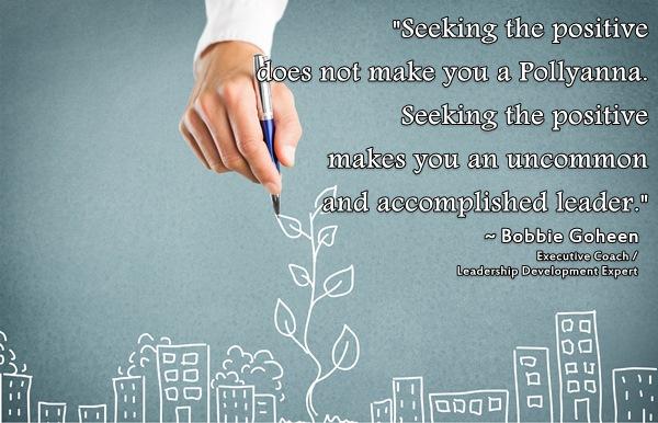 Uncommon Leaders Seek The Positive