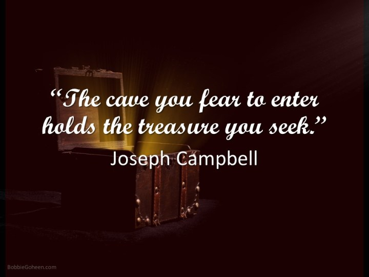 joseph campbell quote the cave you fear to enter holds the treasure you seek