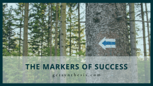 Read more about the article The Markers of Success